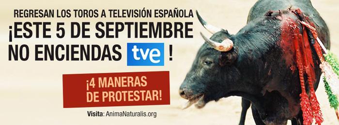 Los toros volverán a TVE casi seis años                              después ¡Cuatro maneras de protestar!